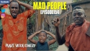 Video (Skit): Praize Victor Comedy – Mad People